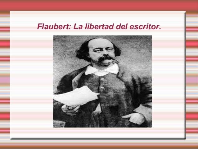 Flaubert: La libertad del escritor.