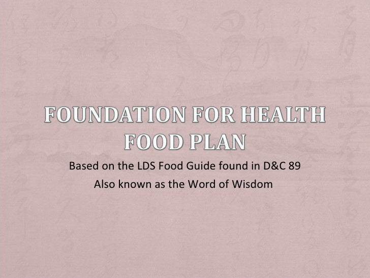 Based on the LDS Food Guide found in D&C 89 Also known as the Word of Wisdom