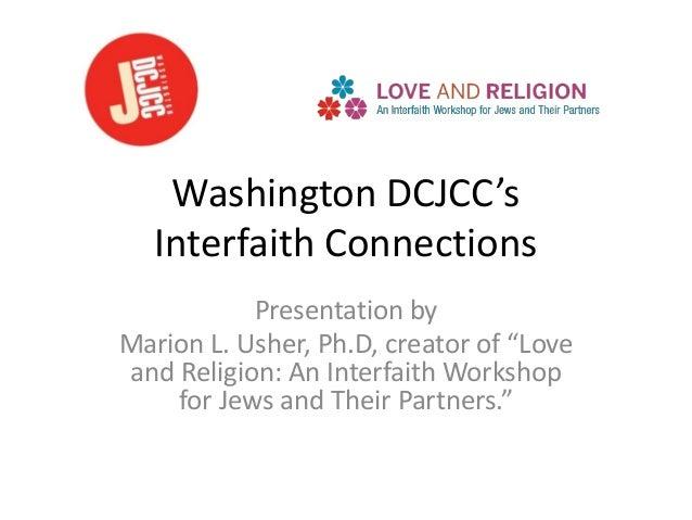 """Washington DCJCC'sInterfaith ConnectionsPresentation byMarion L. Usher, Ph.D, creator of """"Loveand Religion: An Interfaith ..."""