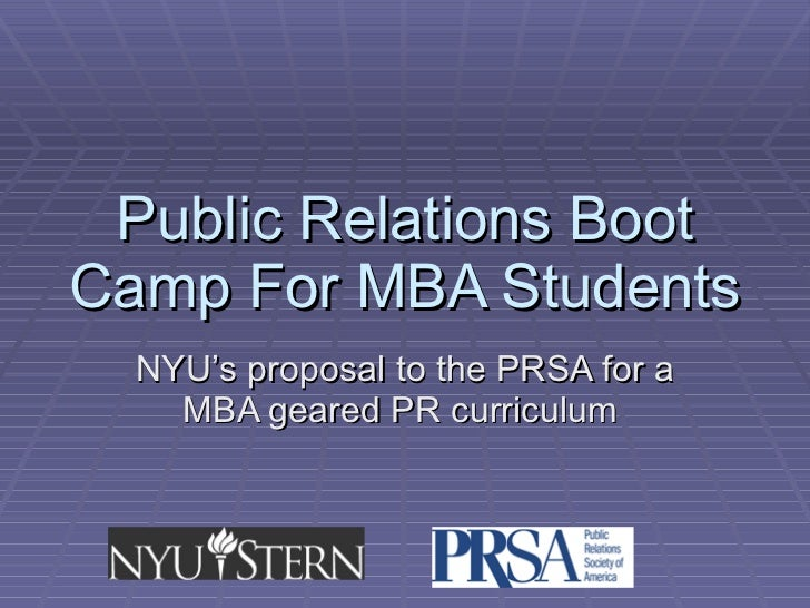 Public Relations Boot Camp For MBA Students NYU's proposal to the PRSA for a MBA geared PR curriculum