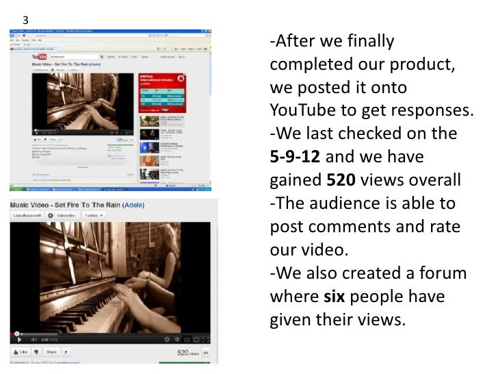 3    -After we finally    completed our product,    we posted it onto    YouTube to get responses.    -We last checked on ...