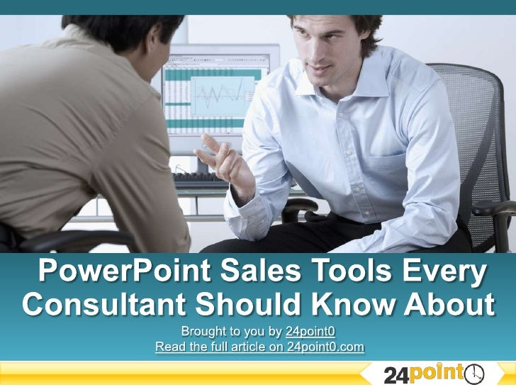 PowerPoint Sales Tools Every Consultant Should Know About<br />Brought to you by 24point0Read the full article on 24point...