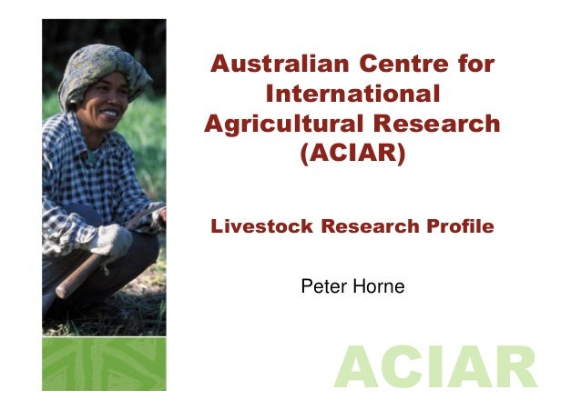 Australian Centre for    InternationalAgricultural Research       (ACIAR)Livestock Research Profile        Peter Horne    ...