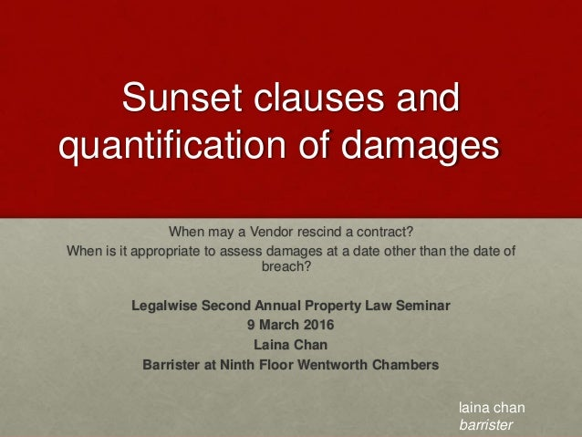 Sunset clauses and quantification of damages When may a Vendor rescind a contract? When is it appropriate to assess damage...