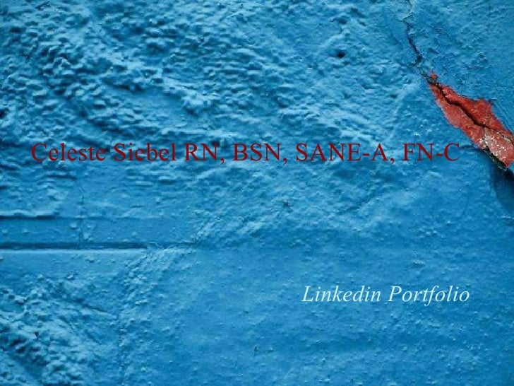 Celeste Siebel RN, BSN, SANE-A, FN-C Linkedin Portfolio