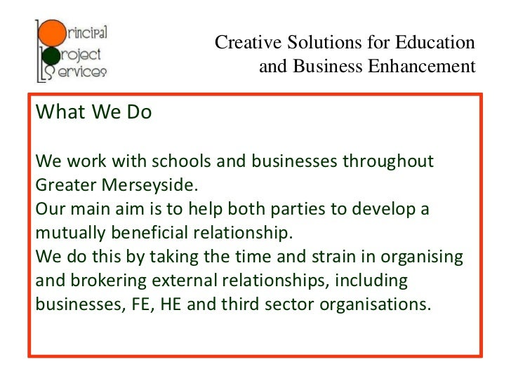 Creative Solutions for Education                           and Business EnhancementWhat We DoWe work with schools and busi...