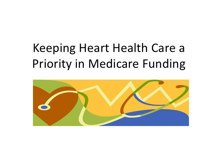 Keeping Heart Health Care a Priority in Medicare Funding<br />