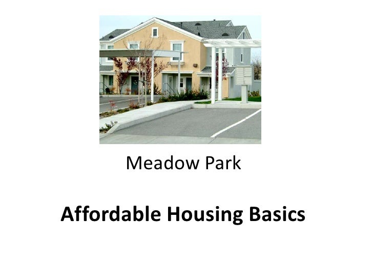 Meadow ParkAffordable Housing Basics<br />