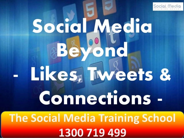 Social Media  Beyond  - Likes, Tweets &  Connections -