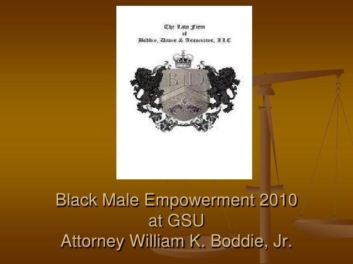 Black Male Empowerment 2010           at GSUAttorney William K. Boddie, Jr.