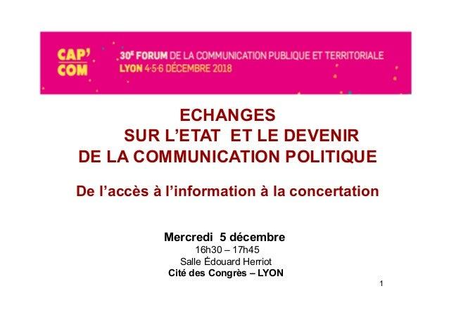 Mercredi 5 décembre 16h30 – 17h45 Salle Édouard Herriot Cité des Congrès – LYON 1 ECHANGES SUR L'ETAT ET LE DEVENIR DE LA ...