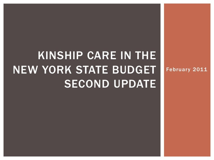 February 2011<br />Kinship care in the new york state budgetsecond update<br />