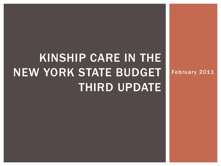 February 2011<br />Kinship care in the new york state budgetthird update<br />