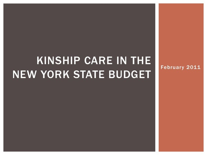 February 2011<br />Kinship care in the new york state budget<br />