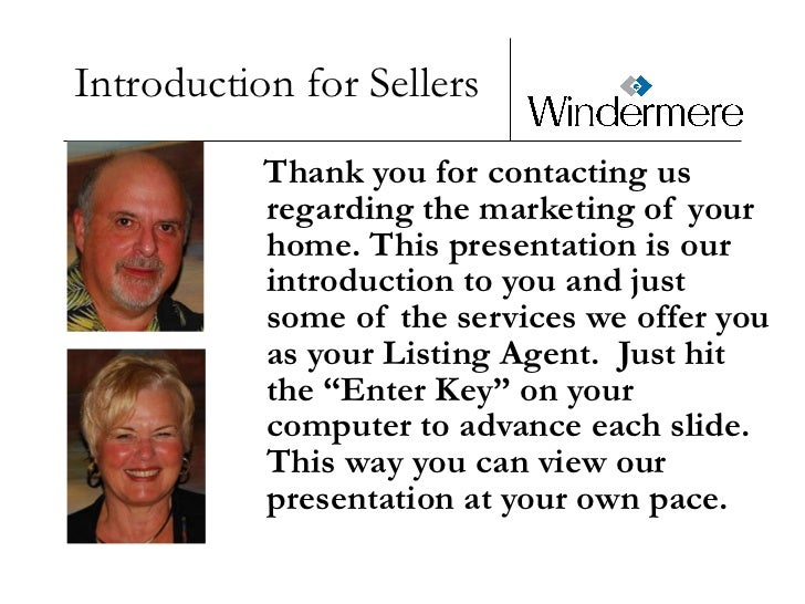 Introduction for Sellers <ul><li>Thank you for contacting us regarding the marketing of your home. This presentation is ou...