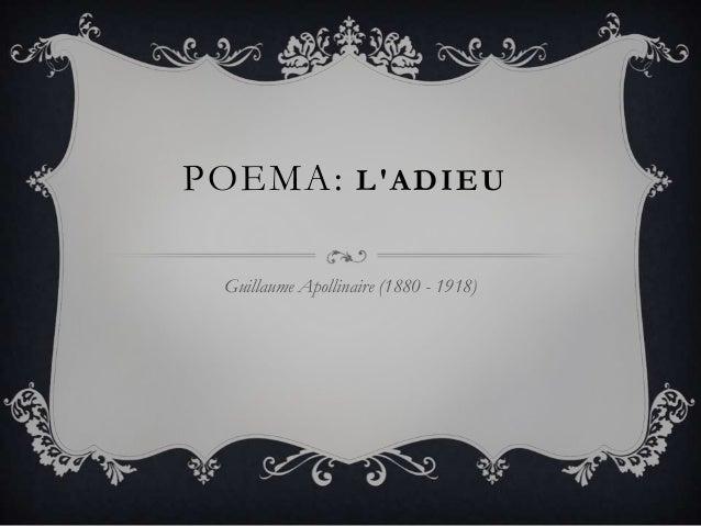 POEMA: L'ADIEU Guillaume Apollinaire (1880 - 1918)