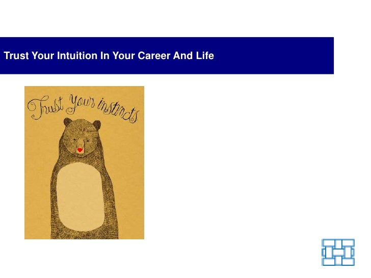 Trust Your Intuition In Your Career And Life