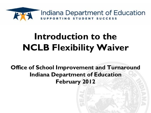 Subtitle Introduction to the NCLB Flexibility Waiver Office of School Improvement and Turnaround Indiana Department of Edu...