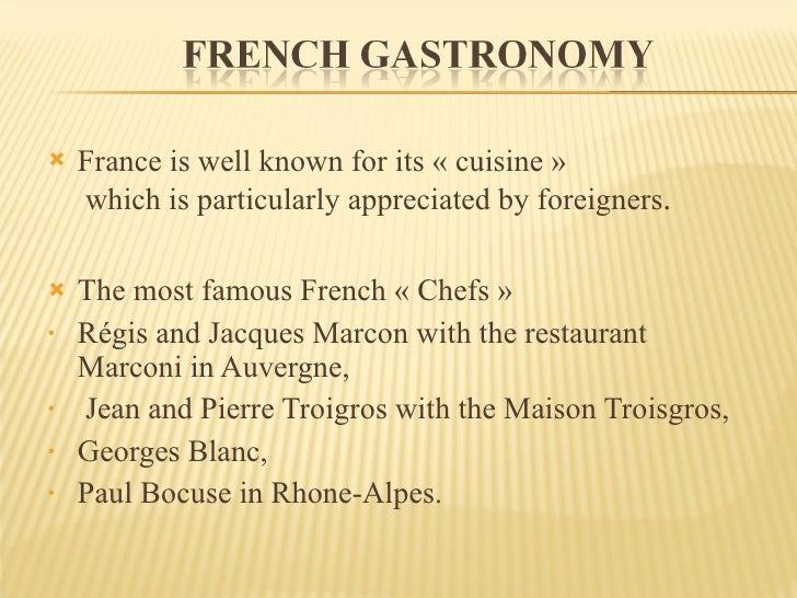 <ul><li>France is well known for its « cuisine »  which is particularly appreciated by foreigners . </li></ul><ul><li>The ...