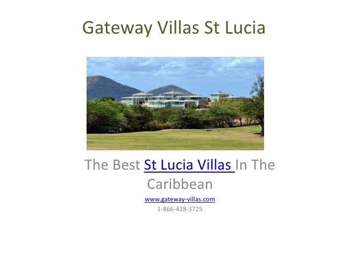 Gateway Villas St LuciaThe Best St Lucia Villas In The         Caribbean         www.gateway-villas.com            1-866-4...