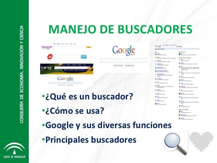 MANEJO DE BUSCADORES <ul><li>¿Qué es un buscador? </li></ul><ul><li>¿Cómo se usa? </li></ul><ul><li>Google y sus diversas ...