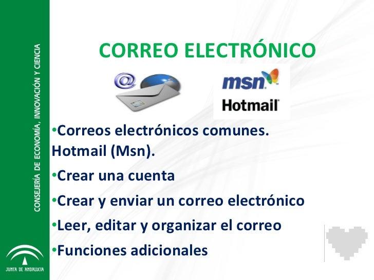 CORREO ELECTRÓNICO <ul><li>Correos electrónicos comunes. Hotmail (Msn). </li></ul><ul><li>Crear una cuenta </li></ul><ul><...