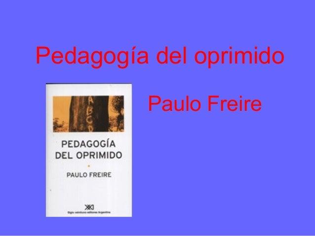 Pedagogía del oprimido Paulo Freire