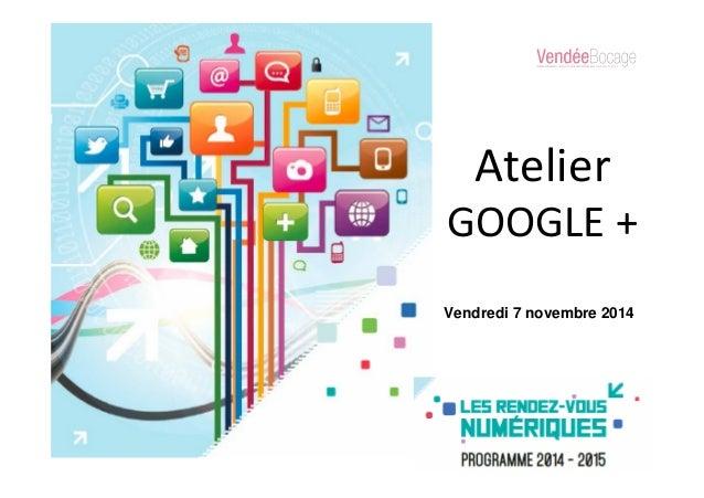 Atelier GOOGLE + Vendredi 7 novembre 2014