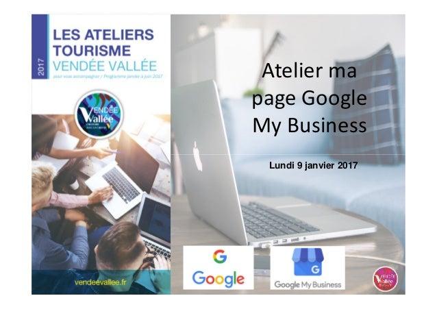 Atelier ma page Google My Business Lundi 9 janvier 2017