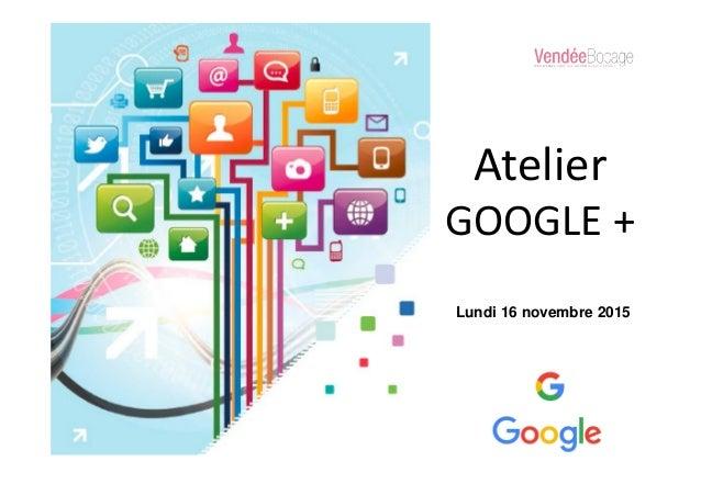 Atelier GOOGLE + Lundi 16 novembre 2015