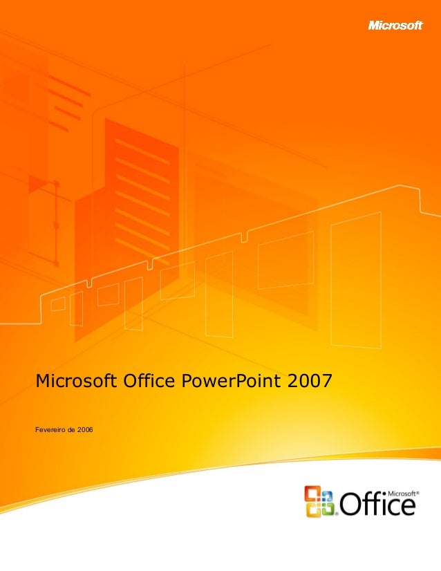 Microsoft Office PowerPoint 2007  Fevereiro de 2006