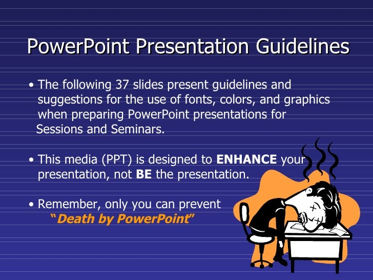 PowerPoint Presentation Guidelines• The following 37 slides present guidelines and  suggestions for the use of fonts, colo...