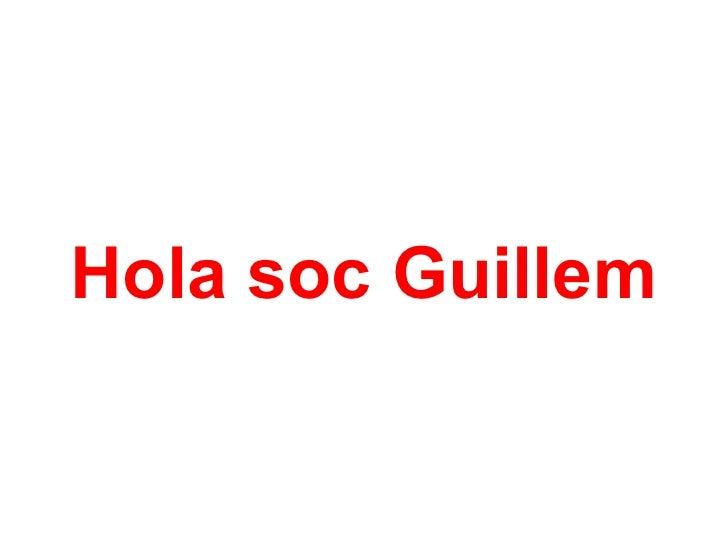 Hola soc Guillem