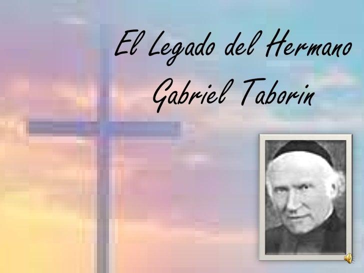 El Legado del Hermano Gabriel Taborin<br />