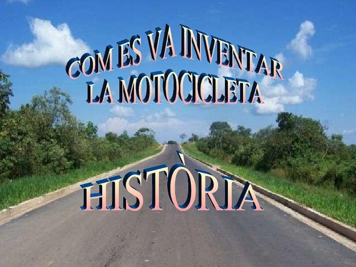 COM ES VA INVENTAR LA MOTOCICLETA HISTÒRIA
