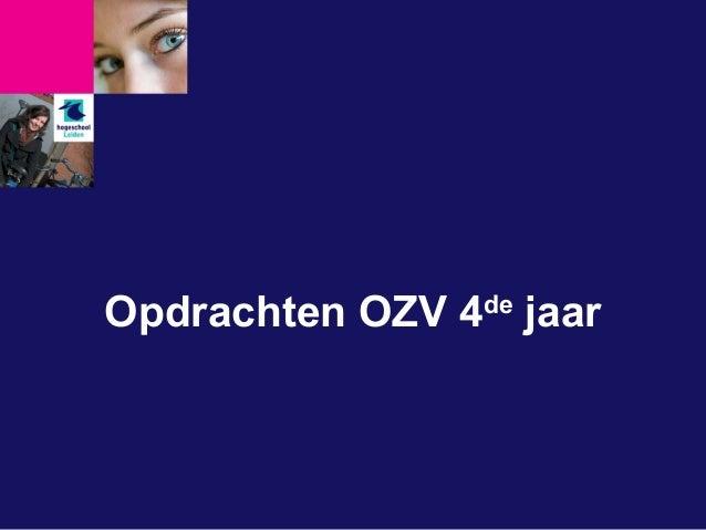 Opdrachten OZV 4de jaar