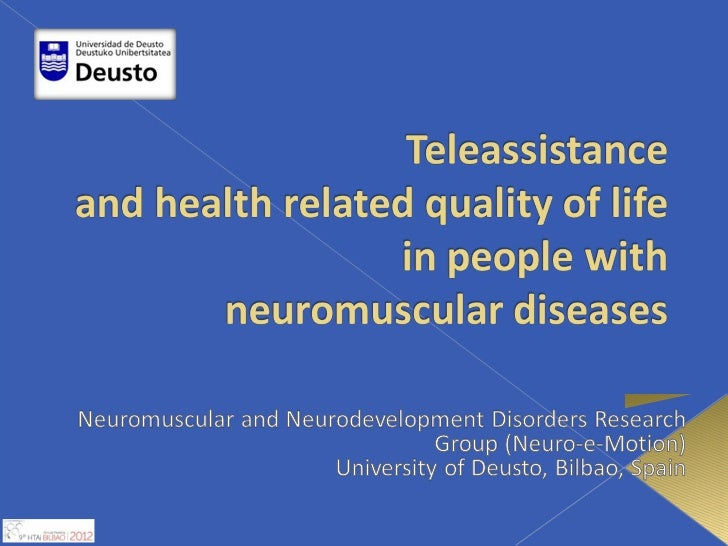 Research lines:1) Tele-assistance - people with neuromuscular disorders.2) Serious games - children.