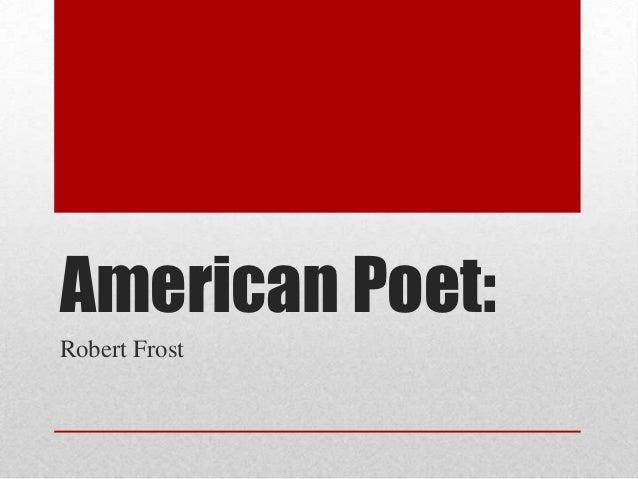 American Poet:Robert Frost