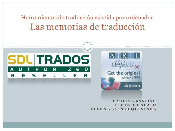 Herramientas de traducción asistida por ordenador:   Las memorias de traducción                                  PAULINE C...