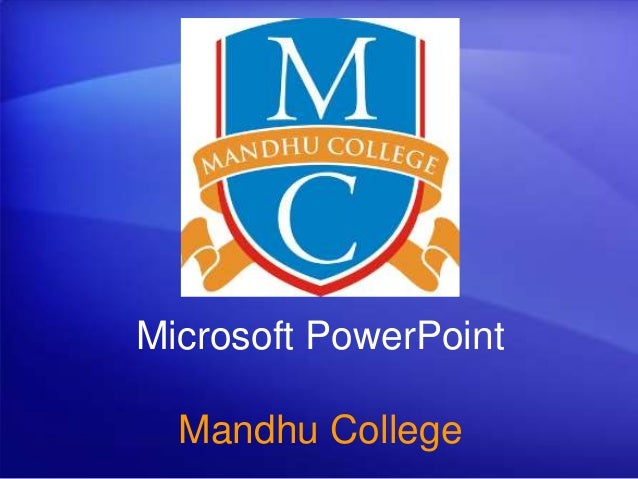 Microsoft PowerPoint Mandhu College