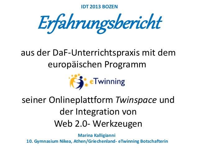 Erfahrungsbericht aus der DaF-Unterrichtspraxis mit dem europäischen Programm seiner Onlineplattform Twinspace und der Int...