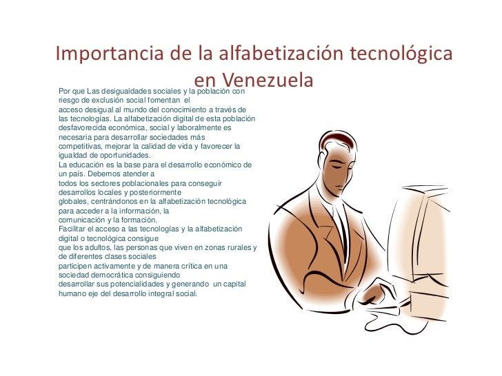 Importancia de la alfabetización tecnológica              en VenezuelaPor que Las desigualdades sociales y la población co...