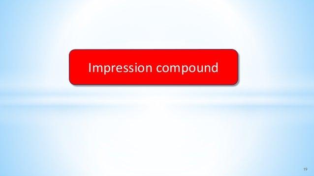 19 Impression compound