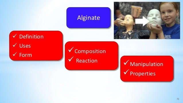 72  Definition  Uses  Form Composition  Reaction Manipulation Properties Alginate