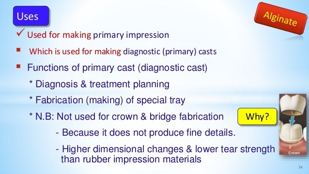 Used for making primary impression  Which is used for making diagnostic (primary) casts  Functions of primary cast (dia...