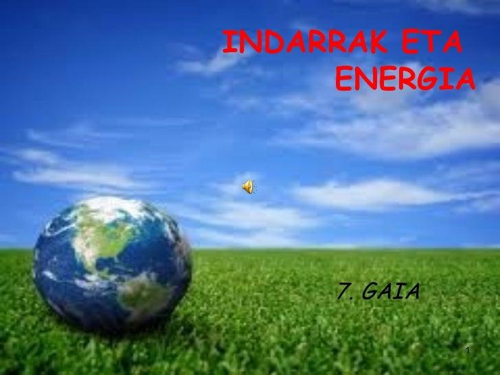 INDARRAK ETA  ENERGIA 7. GAIA