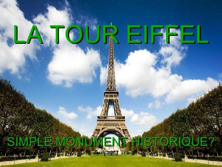 LA TOUR EIFFEL SIMPLE MONUMENT HISTORIQUE?