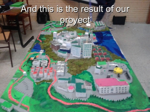 And this is the result of ourAnd this is the result of ourproyectproyect