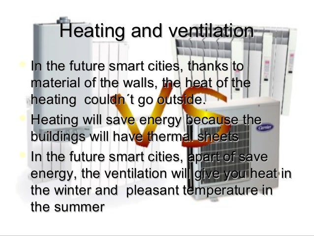 Heating and ventilationHeating and ventilation In the future smart cities, thanks toIn the future smart cities, thanks to...