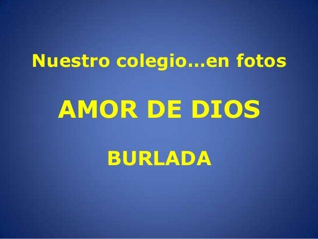 Nuestro colegio…en fotos  AMOR DE DIOS BURLADA